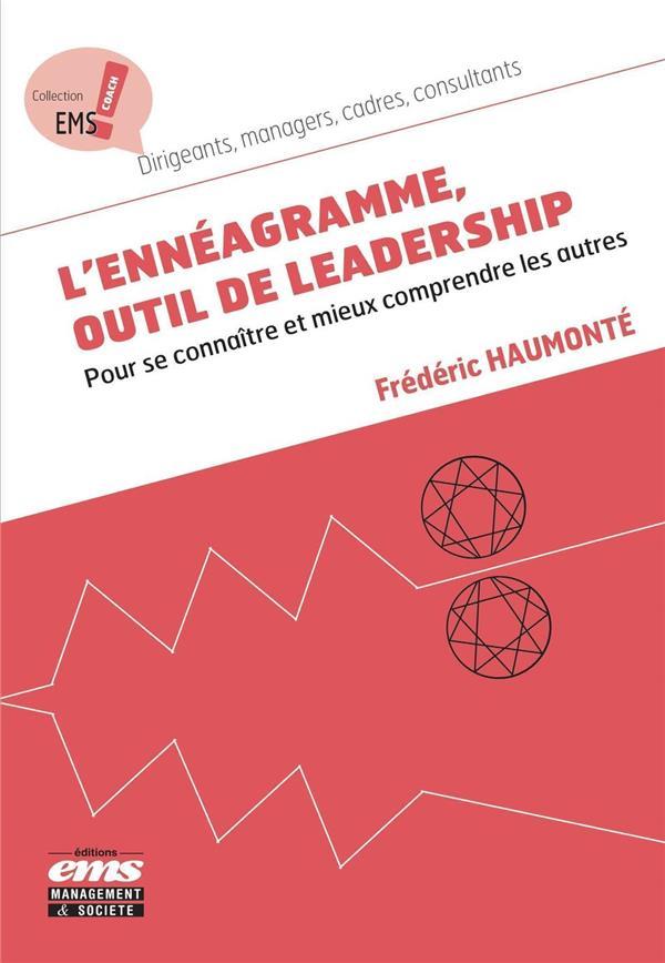 L'ennéagramme, outil de leadership ; pour se connaître et mieux comprendre les autres