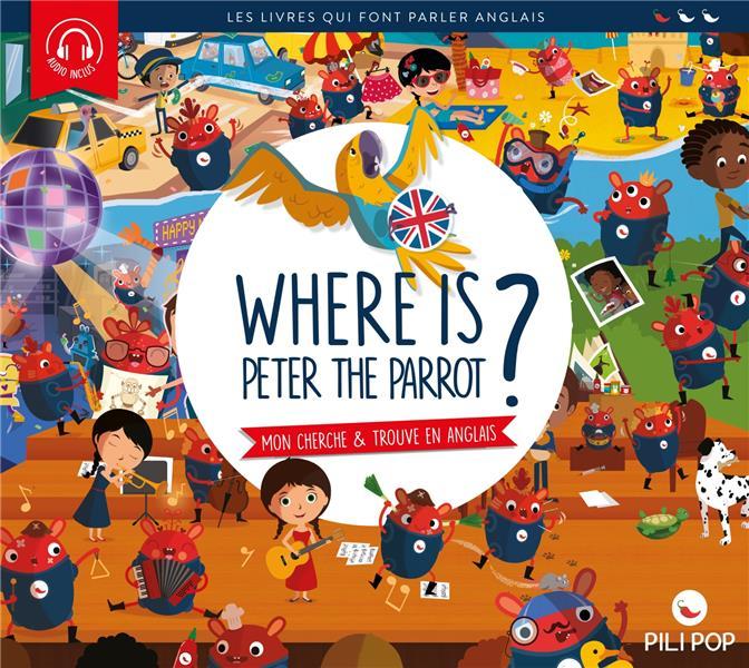 Where is Peter the parrot ? ; mon cherche et trouve en anglais