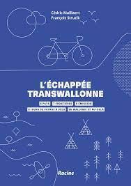 L'échappée transwallonne : 430 km de balades à vélo ; 5 frontières - 0 émission