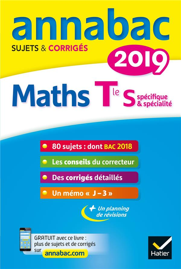 Annabac ; Maths ; Terminale S Specifique & Specialites (Edition 2019)