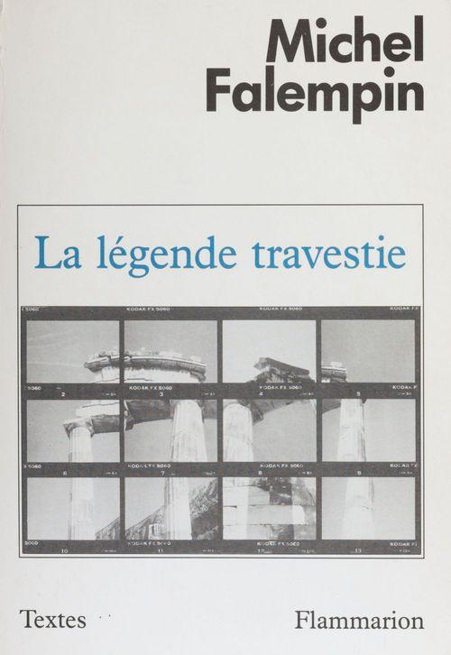 La Légende travestie  - Michel Falempin