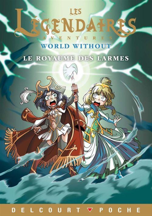 les Légendaires Aventures ; world without ; le royaume des larmes