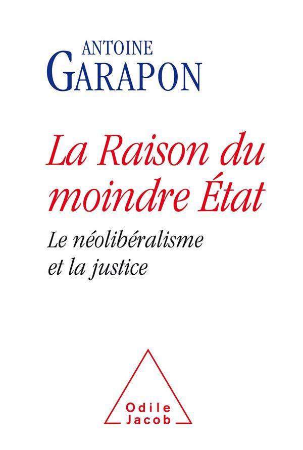 La Raison Du Moindre Etat ; Le Neoliberalisme Et La Justice