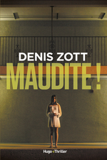 Maudite !  - Denis Zott