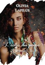 Vente EBooks : L'echo du passe 2 - affranchis-toi  - Olivia Lapilus