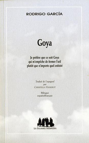 Goya ; je préfère que ce soit Goya qui m'empêche de fermer l'oeil plutôt que n'importe quel enfoiré