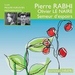 Vente AudioBook : Semeur d'espoirs  - Pierre Rabhi - Olivier LE NAIRE