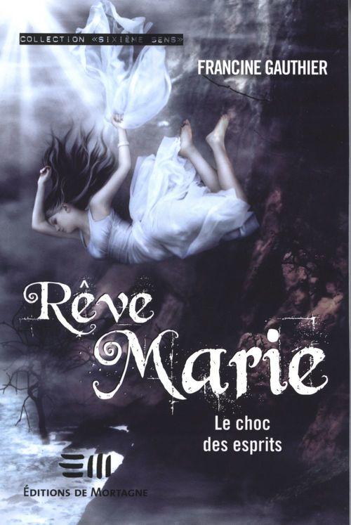 Rêve Marie t.3 ; le choc des esprits