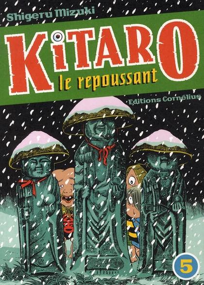 Kitaro le repoussant t.5