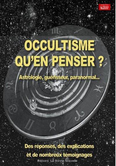 Occultisme, qu'en penser ?