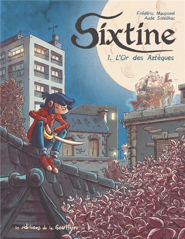 Sixtine T.1 ; l'or des Aztèques