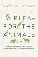 Vente Livre Numérique : A Plea for the Animals  - Matthieu Ricard