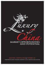 Vente EBooks : Luxury China  - Michel Chevalier - Pierre Xiao Lu