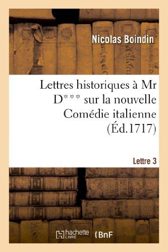 Lettres historiques a mr d*** sur la nouvelle comedie italienne. 3e lettre