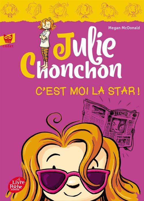 Julie Chonchon t.4 ; c'est moi la star!