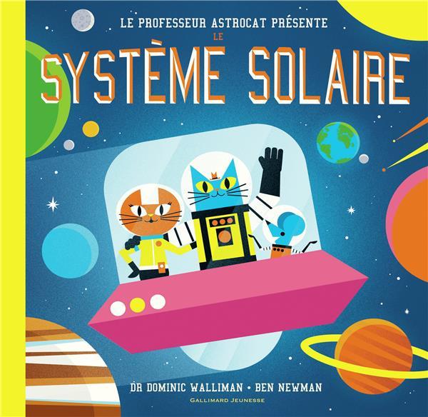 Professeur Astrocat ; le système solaire