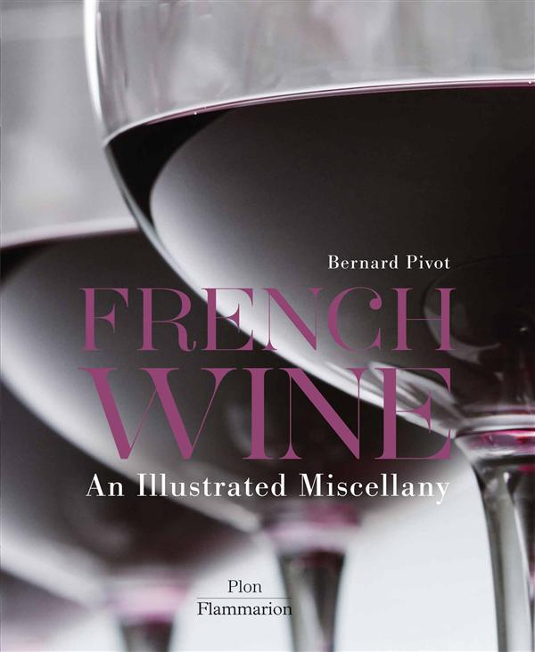 French wine ; an illustrated miscellany