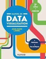 Manuel de datavisualisation ; méthodes, cas pratiques (2e édition)  - Jean-Marie Lagnel - Jean-Marie Lagnel
