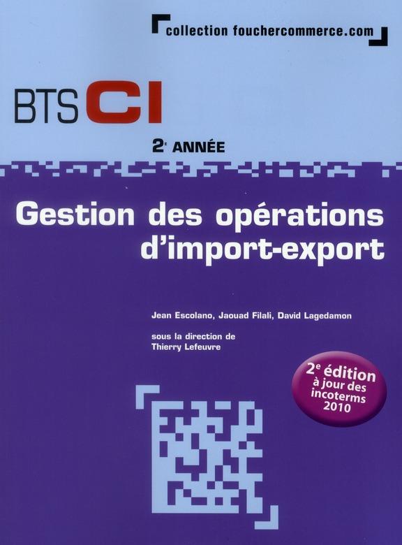 Gestion Des Operations D'Import-Export ; Bts Ci (2e Edition)