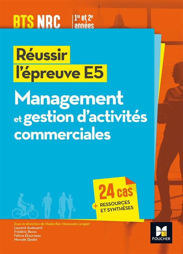 REUSSIR L'EPREUVE E5 ; management et gestion d'activités commerciales ; BTS NRC 1e et 2e années