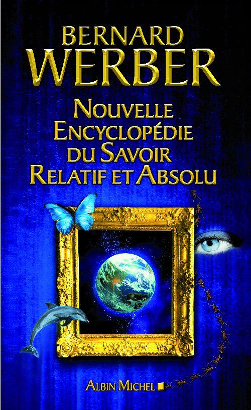 Nouvelle Encyclopedie Du Savoir Relatif Et Absolu