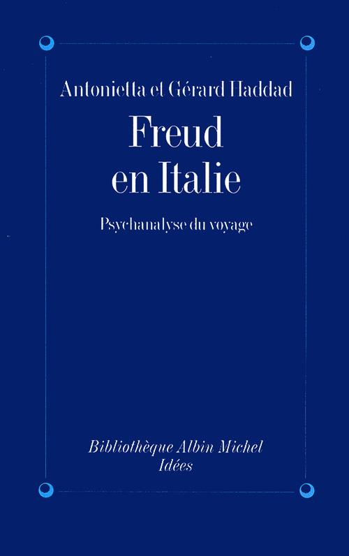 Freud en Italie ; psychalasyse du voyage