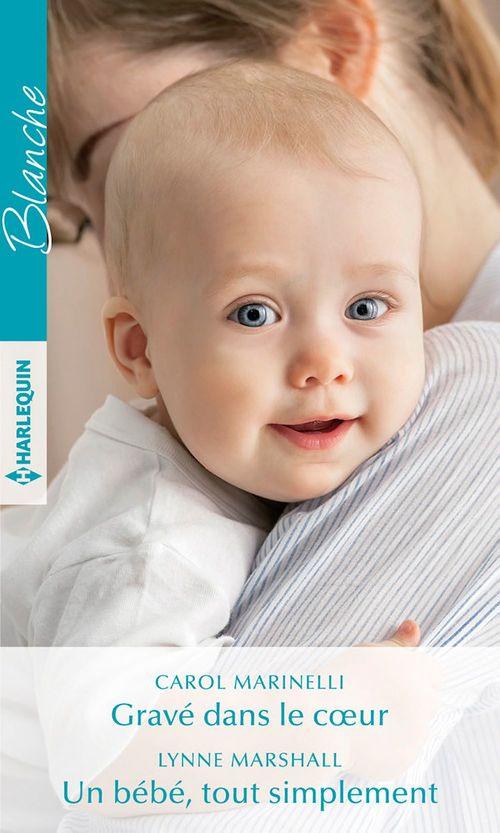 Vente Livre Numérique : Gravé dans le coeur - Un bébé, tout simplement  - Lynne Marshall  - Carol Marinelli