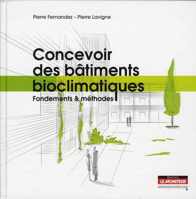 Concevoir Des Batiments Bioclimatiques ; Fondements & Methodes