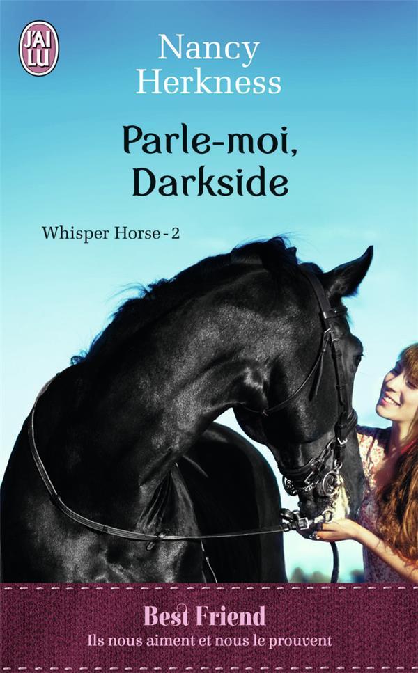 Whisper horse t.2 ; parle-moi, darkside