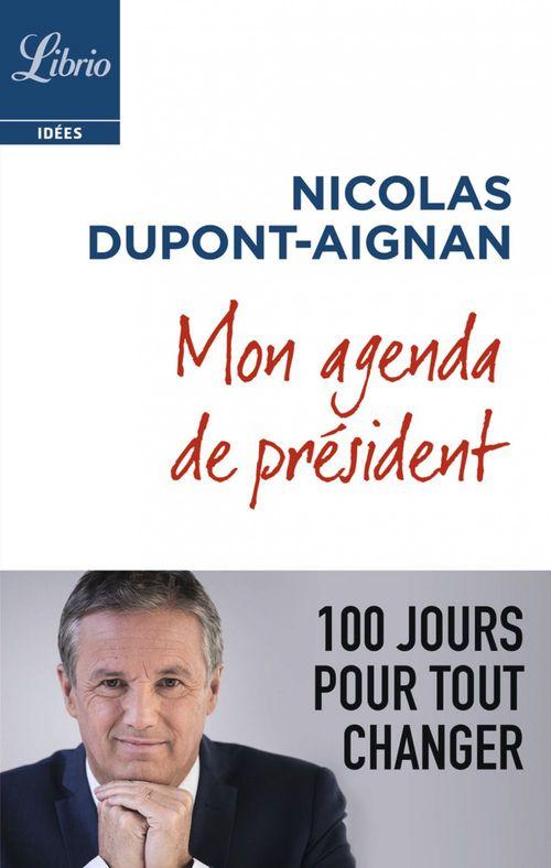 Mon agenda de président ; 100 jours pour tout changer