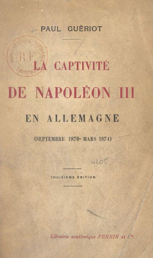 La captivité de Napoléon III en Allemagne (septembre 1870-mars 1871)