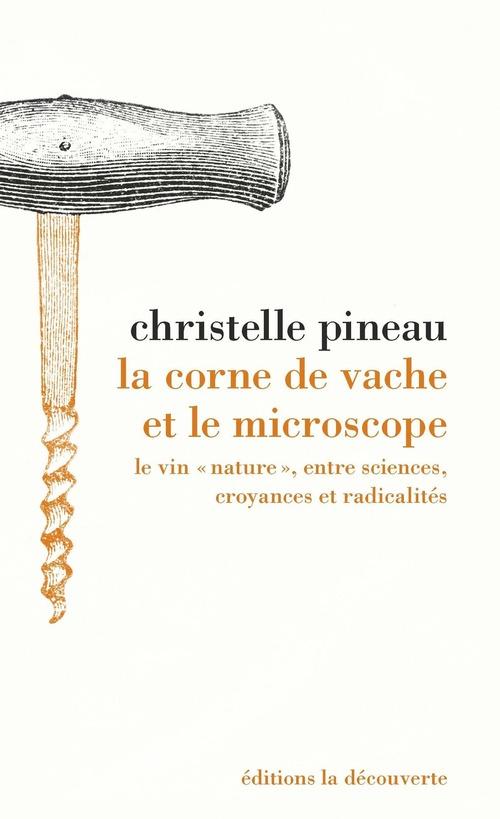 La corne de vache et le microscope ; le vin « nature », entre sciences, croyances et radicalités