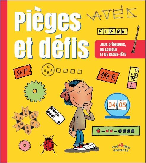 Pièges et défis ; jeux d'énigmes, de logique et de casse-tête