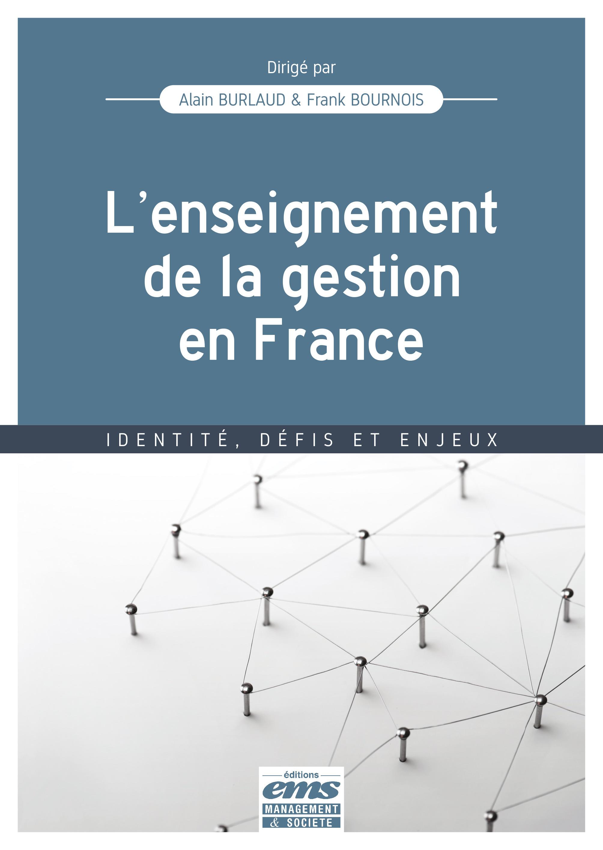 Vente Livre Numérique : L'enseignement de la gestion en France  - Alain Burlaud  - Frank Bournois