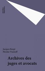 Archives des juges et avocats  - Nicolas Viasnoff - Jacques Borgé