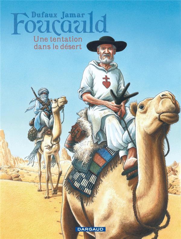 Foucauld ;  une tentation dans le désert