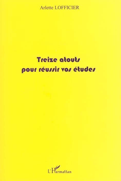 Treize Atouts Pour Reussir Vos Etudes