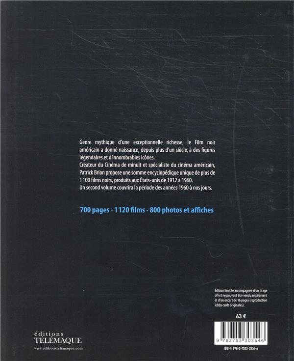 Encyclopédie du film noir t.1 ; USA 1912-1960