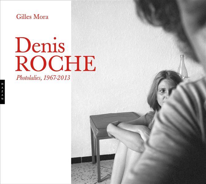 Denis Roche ; photolalies