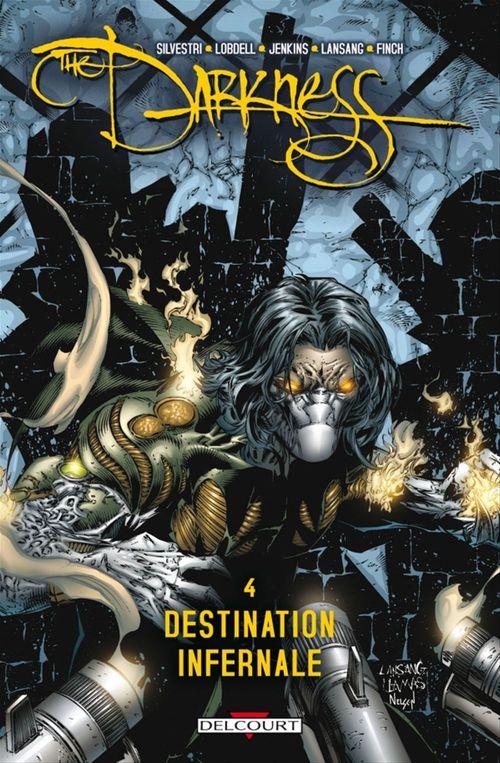 The darkness t.4 ; destination infernale