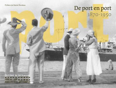 De port en port ; 1870-1950