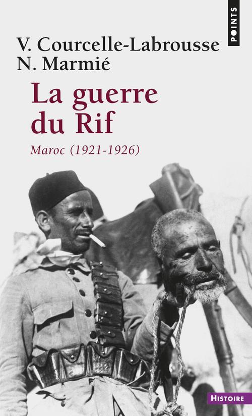 Guerre Du Rif. Maroc (1921-1926) (La)