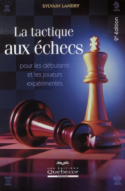La tactique aux échecs (2e édition)