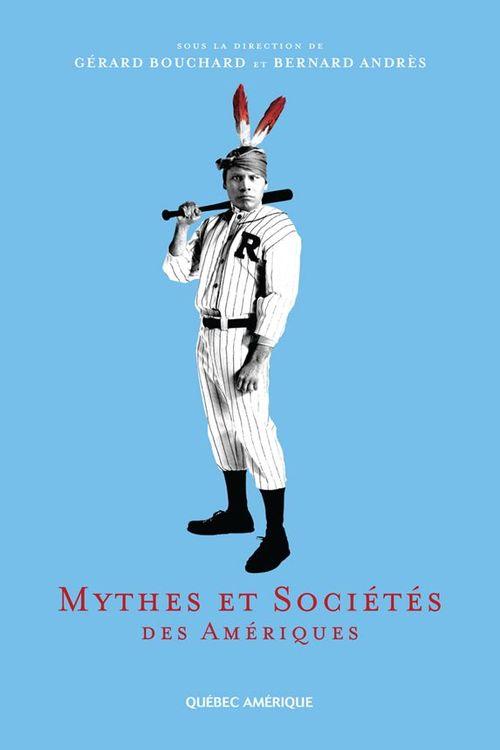 Vente EBooks : Mythes et Sociétés des Amériques  - Bernard Andrès  - Gérard BOUCHARD