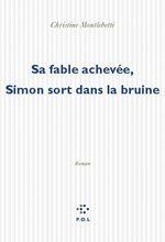 Vente EBooks : Sa fable achevée, Simon sort dans la brume  - Christine Montalbetti