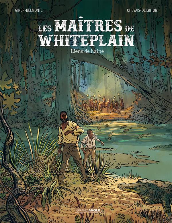 Les maitres de White Plain T.1 ; liens de haine