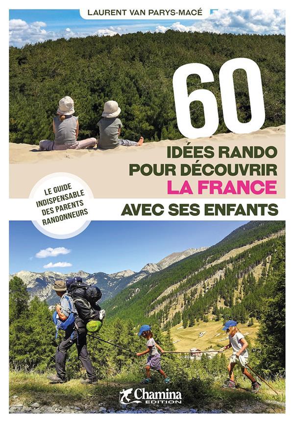 60 idées randos pour decouvrir la France avec ses enfants