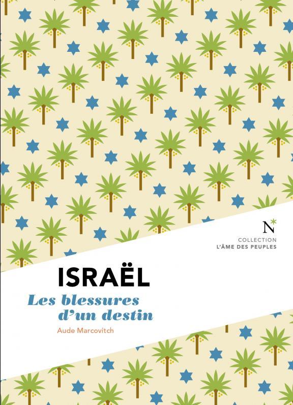 Israël ; les blessures d'un destin