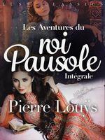 Vente EBooks : LUST Classics : Les Aventures du roi Pausole Intégrale  - Pierre Louÿs