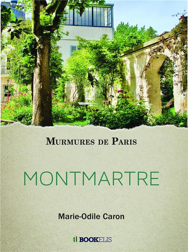 Murmures de Paris ; Montmartre